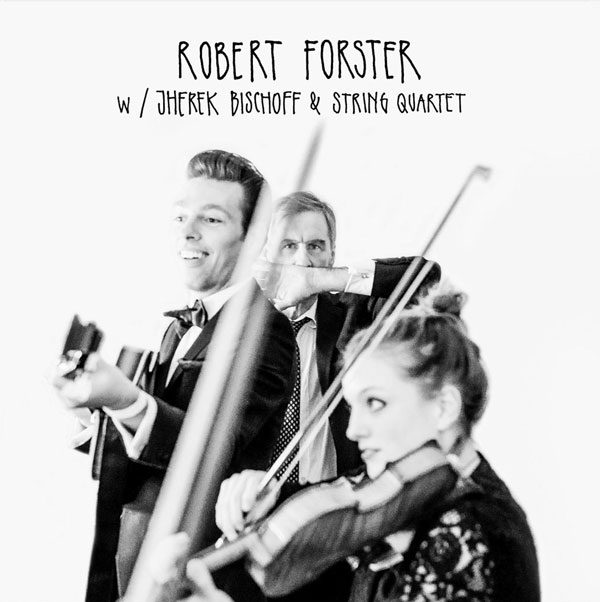 Robert Forster and Jherek Bischoff single sleeve